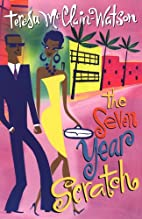 The Seven Year Scratch by Teresa McClain…