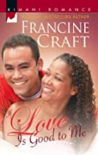 If Love Is Good To Me (Kimani Romance) by…