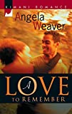 Weaver, Angela: A Love to Remember