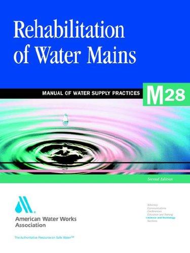 rehabilitation-of-water-mains-awwa-manual-m28-awwa-manual-m28