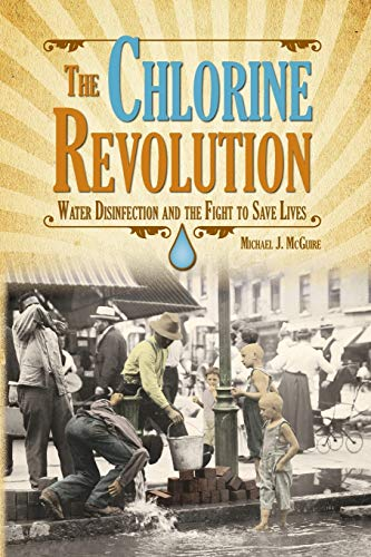 chlorine-revolution-the-the-history-of-water-disinfection-and-the-fight-to-save-lives