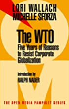 The WTO: Five Years of Reasons to Resist…