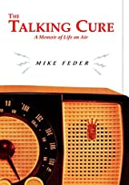 The Talking Cure: A Memoir of Life on Air by…