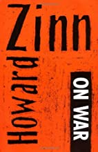 Howard Zinn on War by Howard Zinn