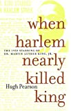 Pearson, Hugh: When Harlem Nearly Killed King