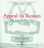 Aaron, Craig: Appeal to Reason: 25 Years in These Times