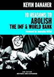 Danaher, Kevin: 10 Reasons to Abolish the IMF & World Bank (Open Media Series)