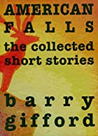 American Falls: The Collected Short Stories…