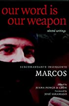 Our Word is Our Weapon by Subcomandante…