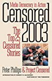 Peter Phillips: Censored 2003: The Top 25 Censored Stories