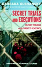 Secret trials and executions : military…