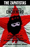 Ruggiero, Greg: Zapatista Encuentro: Documents from the First Intercontinental Encounter for Humanity and Against Neoliberalism/Tge Zapatistas