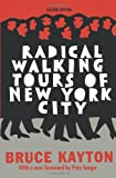 Kayton, Bruce: Radical Walking Tours of New York City