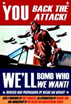 You Back the Attack, We'll Bomb Who We Want…