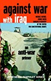 Ratner, Michael: Against War With Iraq: An Anti-War Primer