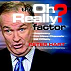 The Oh Really? Factor: Unspinning Fox News…