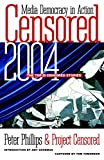 Peter Phillips: Censored 2004: The Top 25 Censored Stories