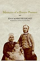 Memoirs of a Breton Peasant by Jean-Marie…