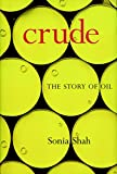 Sonia Shah: Crude: The Story of Oil