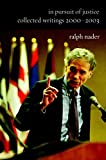 Nader, Ralph: In Pursuit Of Justice: Collected Writings 2000-2003
