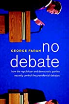 No Debate : How the Two Major Parties…