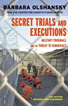 Secret Trials and Executions: Military…