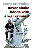 Crimmins, Barry: Never Shake Hands With A War Criminal