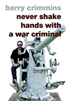 Never Shake Hands with a War Criminal by…