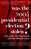 Bleifuss, Joel: Was The 2004 Presidential Election Stolen?: Exit Polls, Election Fraud, and the Official Count