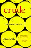 Shah, Sonia: Crude: The Story of Oil