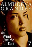 Grandes, Almudena: The Wind from the East: A Novel