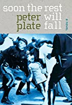 Soon the Rest Will Fall: A Novel by Peter…