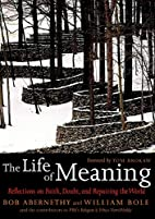 The Life of Meaning: Reflections on Faith,…