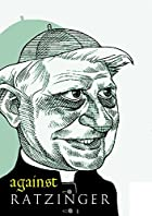 Against Ratzinger by Antony Shugaar