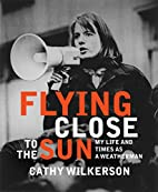 Flying Close to the Sun: My Life and Times…