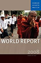 Human Rights Watch World Report 2008 by…