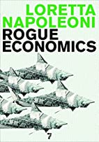 Rogue Economics: Capitalism's New Reality by…