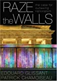 Glissant, Édouard: Raze the Walls: The Case for Outlawing Nationalism