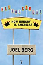 All You Can Eat: How Hungry is America? by…