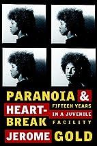 Paranoia & Heartbreak: Fifteen Years in a…