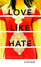 Love Like Hate: A Novel by Linh Dinh