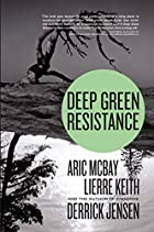 Deep Green Resistance: Strategy to Save the…