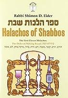 Halachos of Shabbos by Shimon D. Eider