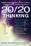 Robinson-Greenwood, Maggie: 20/20 Thinking: 1,000 Powerful Strategies to Sharpen Your Mind, Brighten Your Mood, and Boost Your Memory