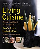 Underkoffler, Renee: Living Cuisine: The Art and Spirit of Raw Foods
