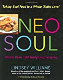 Williams, Lindsey: Neo Soul: Taking Soul Food to A Whole 'Nutha Level