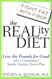Schnur, Steven: The Reality Diet: Lose the Pounds for Good with a Cardiologist's Simple, Healthy, Proven Plan
