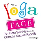 The Yoga Face: Eliminate Wrinkles with the…