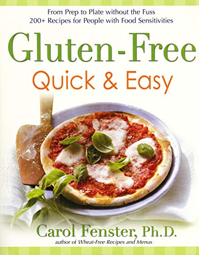 gluten-free-quick-easy-from-prep-to-plate-without-the-fuss-200-recipes-for-people-with-food-sensitivities