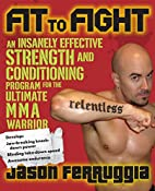 Fit to Fight: An Insanely Effective Strength…